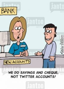 'We do savings and cheque, not twitter accounts!'
